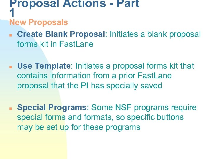 Proposal Actions - Part 1 New Proposals n Create Blank Proposal: Initiates a blank