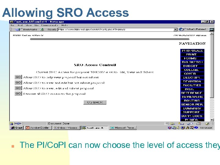 Allowing SRO Access n The PI/Co. PI can now choose the level of access