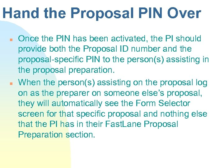 Hand the Proposal PIN Over n n Once the PIN has been activated, the