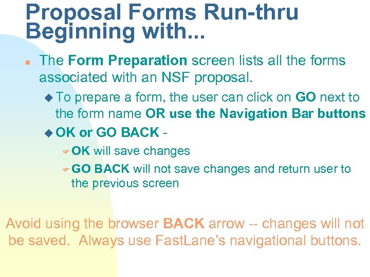 Proposal Forms Run-thru Beginning with. . . n The Form Preparation screen lists all
