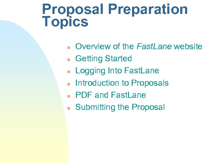 Proposal Preparation Topics n n n Overview of the Fast. Lane website Getting Started