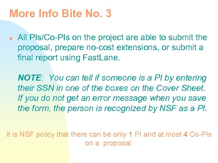 More Info Bite No. 3 n All PIs/Co-PIs on the project are able to