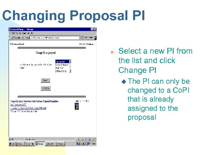 Changing Proposal PI n Select a new PI from the list and click Change