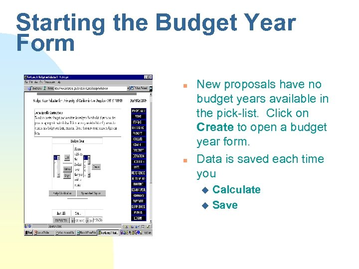 Starting the Budget Year Form n n New proposals have no budget years available