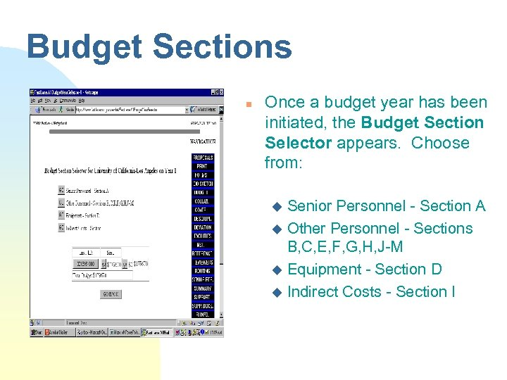 Budget Sections n Once a budget year has been initiated, the Budget Section Selector