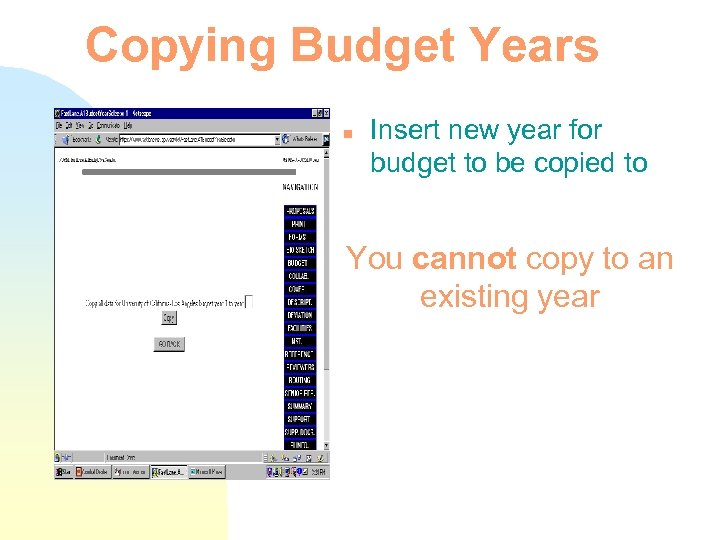 Copying Budget Years n Insert new year for budget to be copied to You