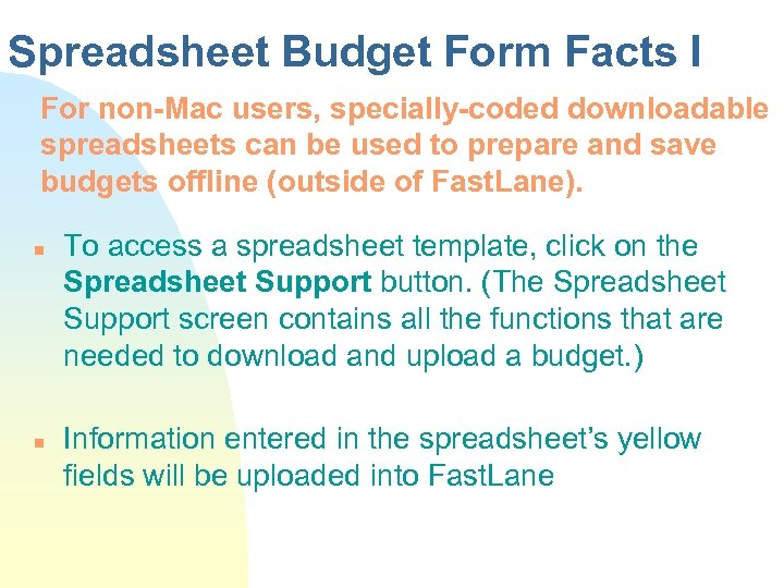 Spreadsheet Budget Form Facts I For non-Mac users, specially-coded downloadable spreadsheets can be used