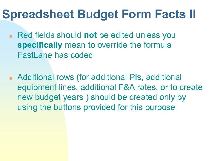 Spreadsheet Budget Form Facts II n n Red fields should not be edited unless