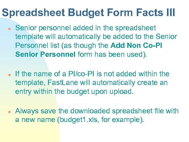 Spreadsheet Budget Form Facts III n n n Senior personnel added in the spreadsheet