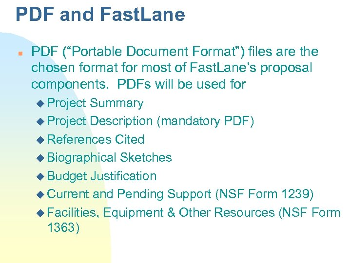 "PDF and Fast. Lane n PDF (""Portable Document Format"") files are the chosen format"