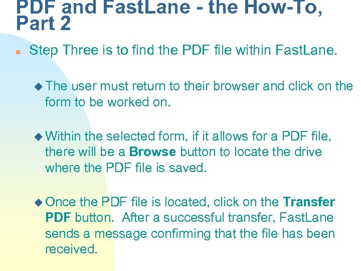 PDF and Fast. Lane - the How-To, Part 2 n Step Three is to