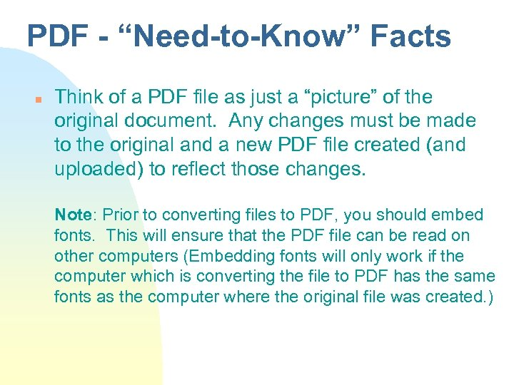 "PDF - ""Need-to-Know"" Facts n Think of a PDF file as just a ""picture"""