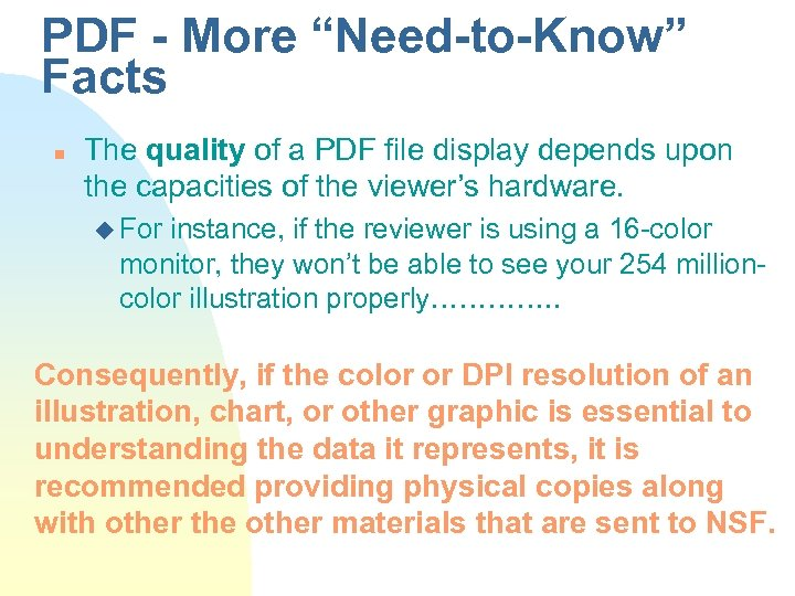 "PDF - More ""Need-to-Know"" Facts n The quality of a PDF file display depends"