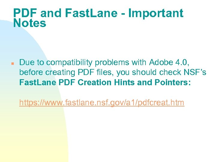 PDF and Fast. Lane - Important Notes n Due to compatibility problems with Adobe
