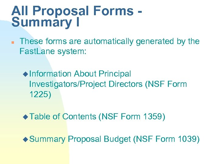 All Proposal Forms Summary I n These forms are automatically generated by the Fast.
