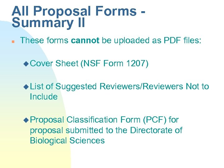 All Proposal Forms Summary II n These forms cannot be uploaded as PDF files: