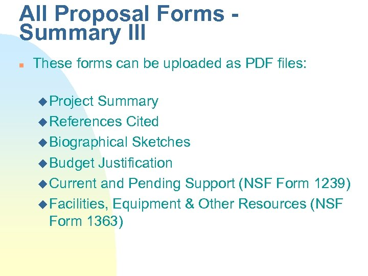 All Proposal Forms Summary III n These forms can be uploaded as PDF files: