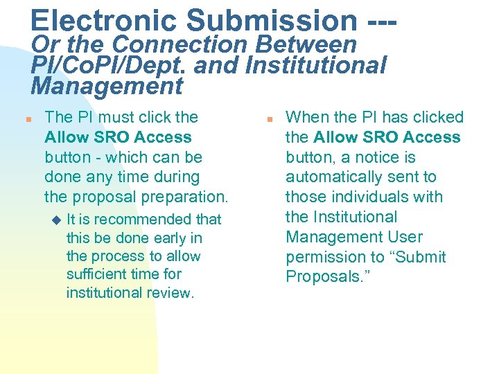 Electronic Submission --Or the Connection Between PI/Co. PI/Dept. and Institutional Management n The PI