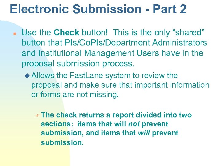 Electronic Submission - Part 2 n Use the Check button! This is the only