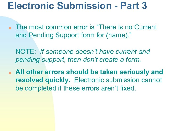 "Electronic Submission - Part 3 n The most common error is ""There is no"