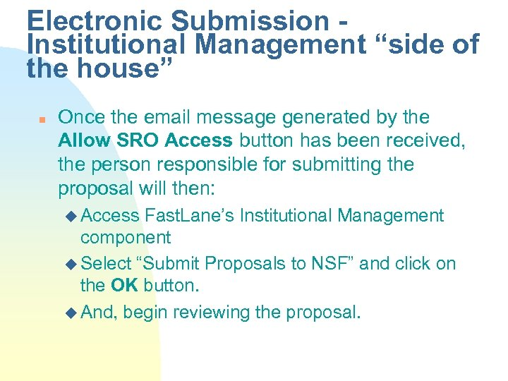 "Electronic Submission Institutional Management ""side of the house"" n Once the email message generated"