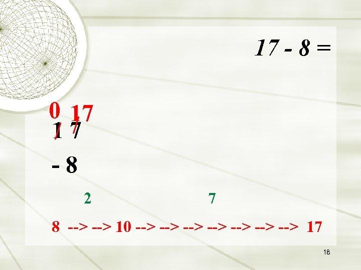 17 - 8 = 0 17 17 / / -8 2 7 8 -->