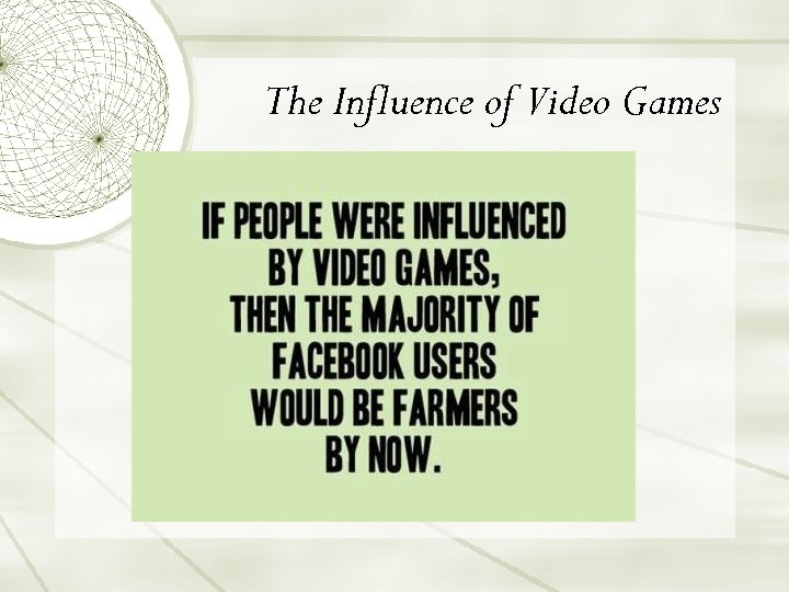 The Influence of Video Games
