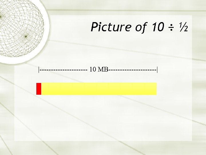 Picture of 10 ÷ ½ |----------- 10 MB-----------|