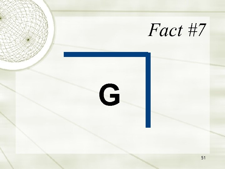 Fact #7 G 51
