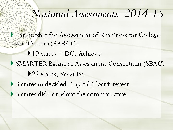 National Assessments 2014 -15 Partnership for Assessment of Readiness for College and Careers (PARCC)