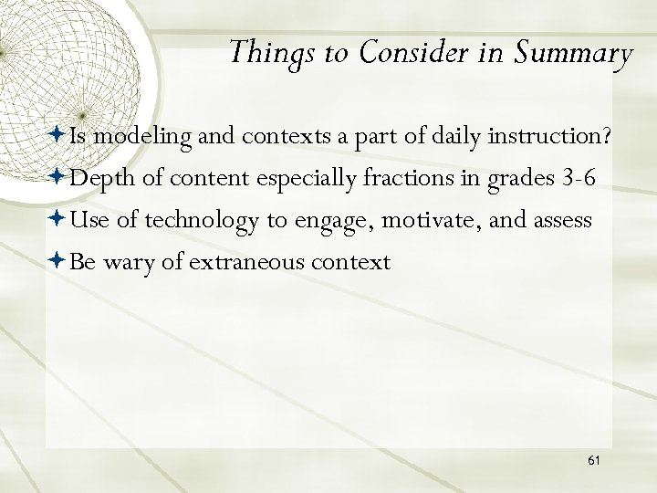 Things to Consider in Summary Is modeling and contexts a part of daily instruction?