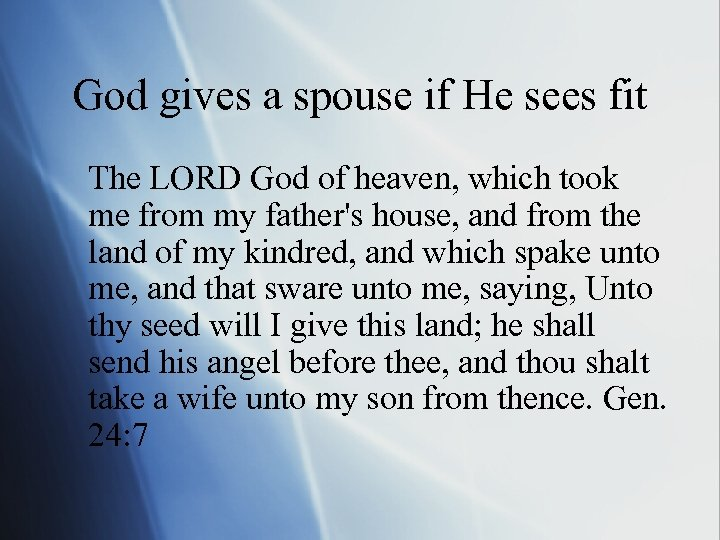 God gives a spouse if He sees fit The LORD God of heaven, which