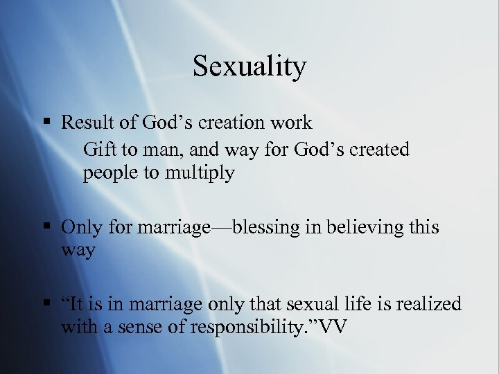 Sexuality § Result of God's creation work Gift to man, and way for God's