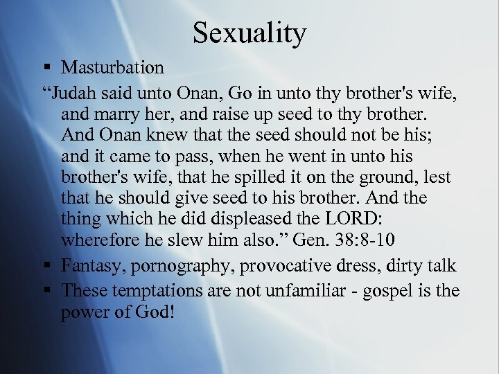 "Sexuality § Masturbation ""Judah said unto Onan, Go in unto thy brother's wife, and"