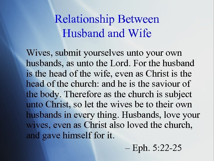Relationship Between Husband Wife Wives, submit yourselves unto your own husbands, as unto the