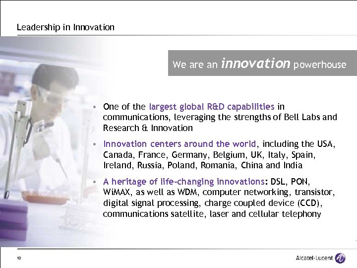 Leadership in Innovation We are an innovation powerhouse • One of the largest global