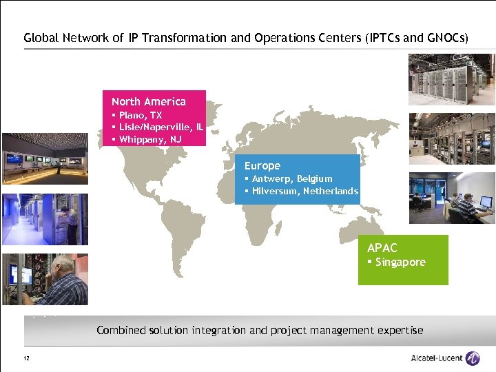 Global Network of IP Transformation and Operations Centers (IPTCs and GNOCs) North America §