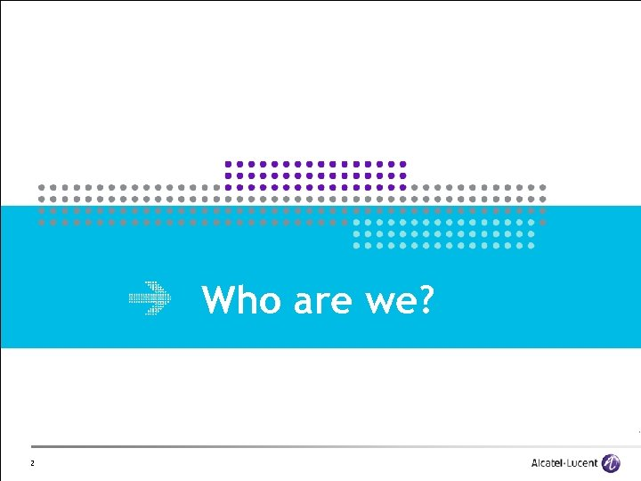 Who are we? 2