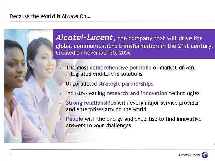 Because the World Is Always On… Alcatel-Lucent, the company that will drive the global