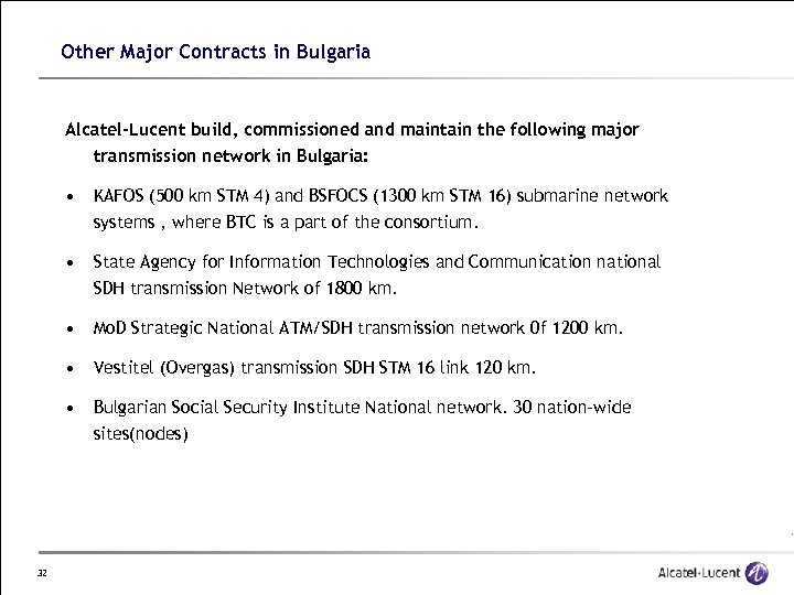 Other Major Contracts in Bulgaria Alcatel-Lucent build, commissioned and maintain the following major transmission