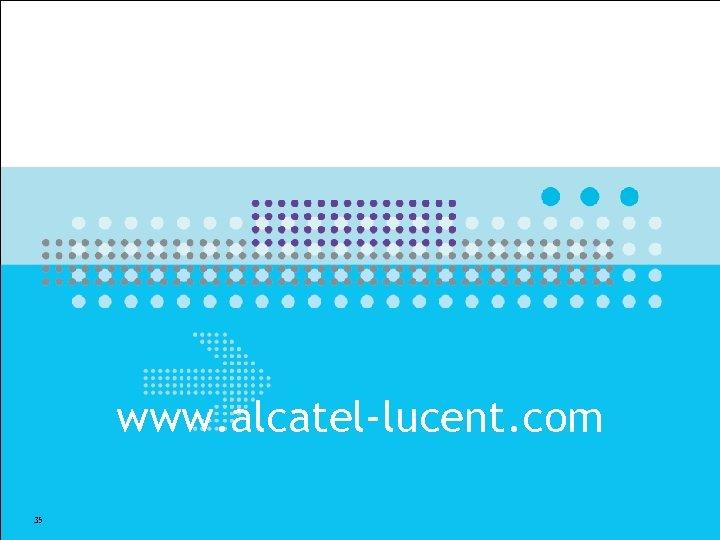 www. alcatel-lucent. com 35