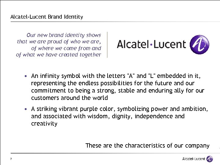 Alcatel-Lucent Brand Identity Our new brand identity shows that we are proud of who