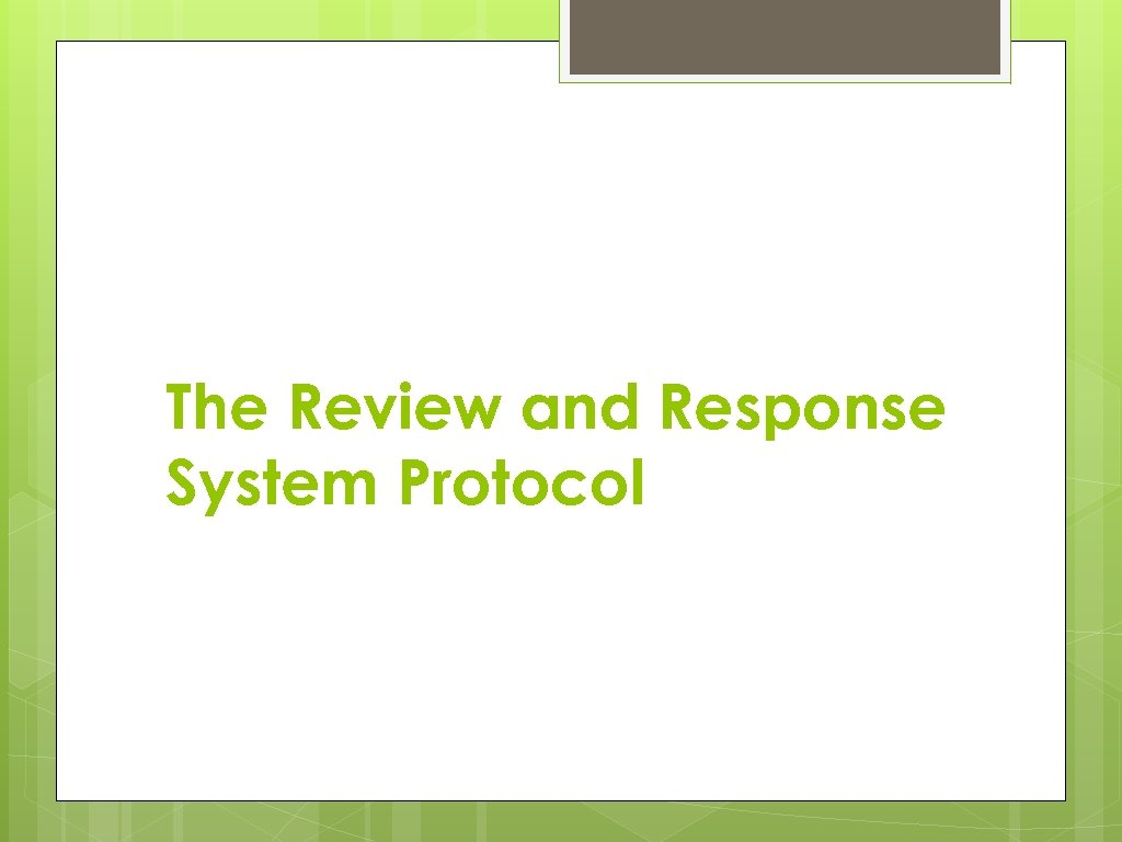 The Review and Response System Protocol