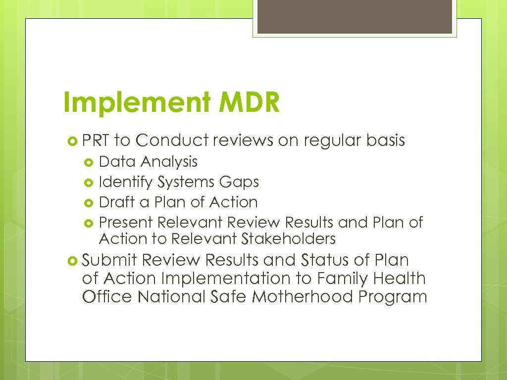 Implement MDR PRT to Conduct reviews on regular basis Data Analysis Identify Systems Gaps