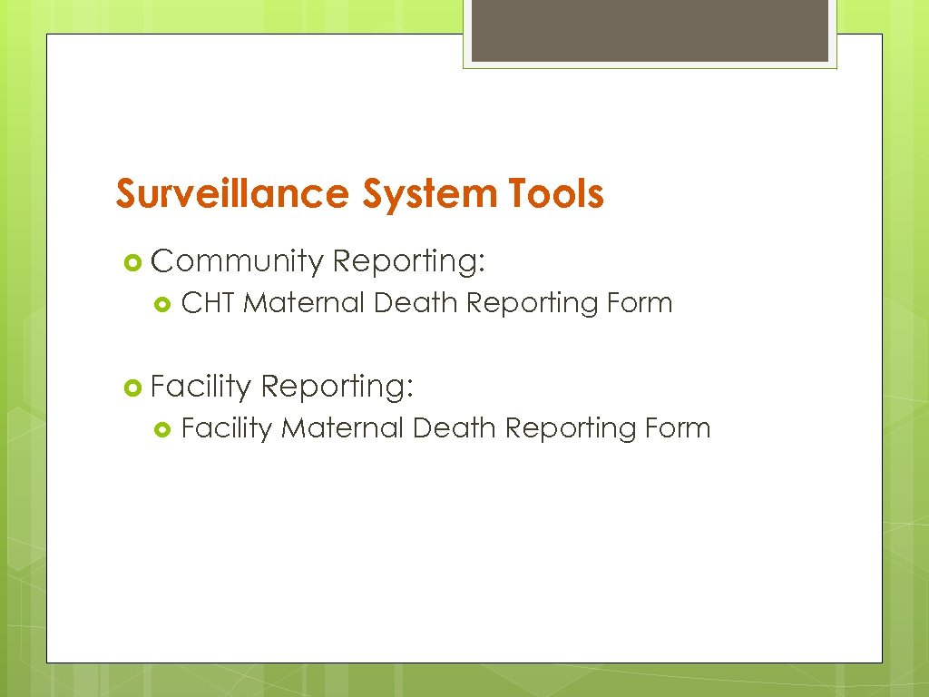 Surveillance System Tools Community CHT Maternal Death Reporting Form Facility Reporting: Facility Maternal Death