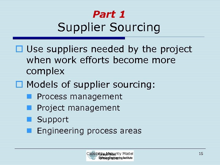 Part 1 Supplier Sourcing o Use suppliers needed by the project when work efforts