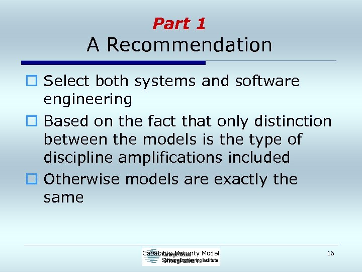 Part 1 A Recommendation o Select both systems and software engineering o Based on