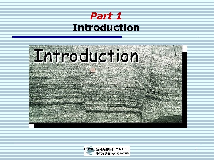 Part 1 Introduction Capability Maturity Model Integration 2