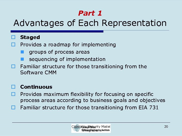 Part 1 Advantages of Each Representation o Staged o Provides a roadmap for implementing