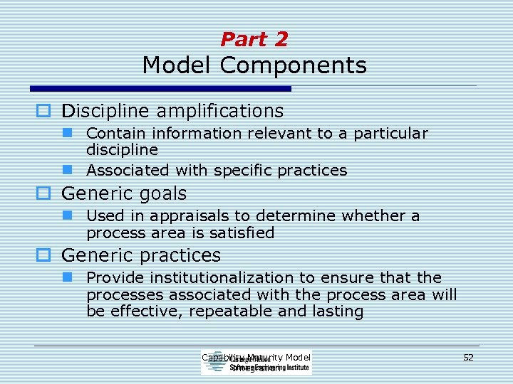 Part 2 Model Components o Discipline amplifications n Contain information relevant to a particular
